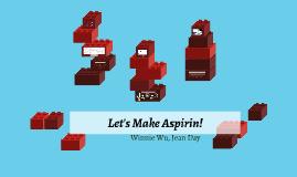 Let's Make Aspirin!
