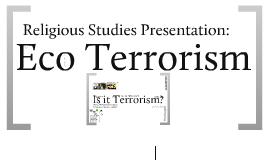 Copy of Religious Studies: Eco-terrorism