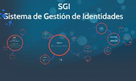 SGI   Sistema Gestion de identidad