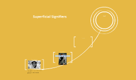 Superficial Signifiers