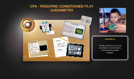 PEDIATRIC CONDITIONED PLAY AUDIOMETRY