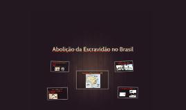 Abolição da Escravidão no Brasil
