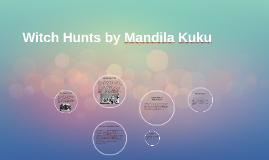 Witch Hunts by Mandila Kuku