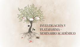 INVESTIGACIÓN Y PLATAFORMA