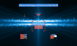 Copy of Military Technology and Science by Kyle Dimoff