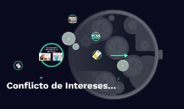 Generalidades del Conflicto de Intereses...