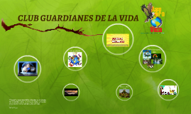 Copy of CLUB GUARDIANES DE LA VIDA