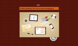 Understanding the stress and managing it