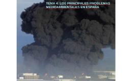 TEMA 4: LOS PRINCIPALES PROBLEMAS MEDIOAMBIENTALES EN ESPAÑA