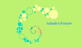 Ashale's Future