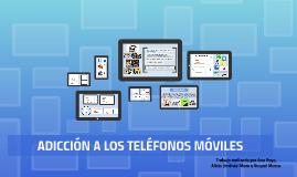 ADICCIÓN A LOS TELÉFONOS MÓVILES