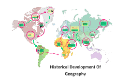 Copy of Historical Development Of Geography