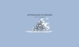 METODOLOGIA DA PESQUISA