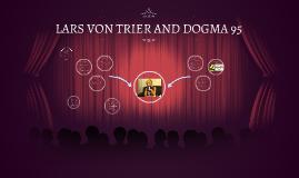 LARS VON TRIER AND DOGME 95