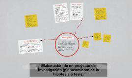 Copy of Elaboración de un proyecto de investigación (planteamiento d