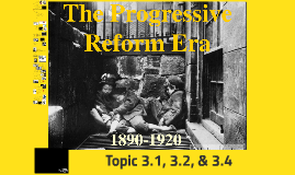 9 The Progressive Era
