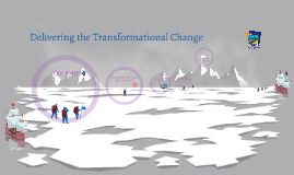 Delivering the Transformational Change - PMO