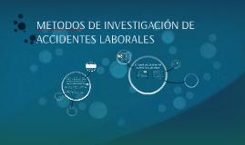 METODOS DE INVESTIGACIÓN DE ACCIDENTES LABORALES