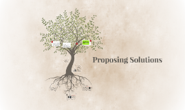 Proposing Solutions
