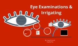 Eye Examinations & Irrigating