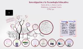 Investigación y la Tecnologí Educativa