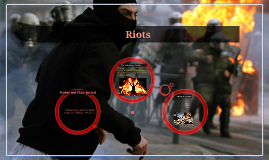 Copy of Riots