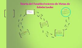 Copy of Teoría del Establecimiento de Metas de Edwin Locke