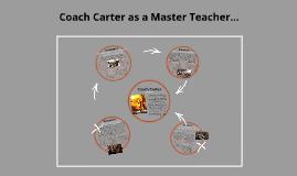 Copy of Coach Carter as a Master Teacher...