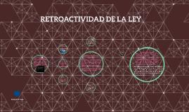 RETROACTIVIDAD DE LA LEY
