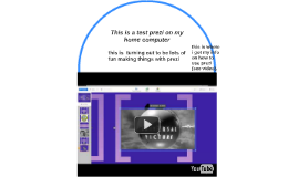 This is a test prezi on my home computer