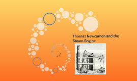 Thomas Newcomen and the Steam Engine