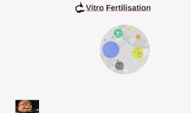 Vitro Fertilisation