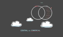 CENTRAL vs. COMERCIAL