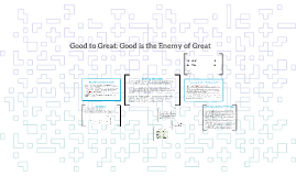 Good to Great: Good is the Enemy of Great