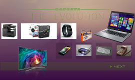 gadgets, the evolution