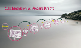 substantiation del Amparo Directo