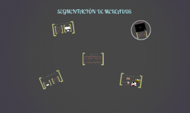 SEGMNTACION DE MERCADOS
