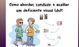 Como auxiliar um deficiente visual?