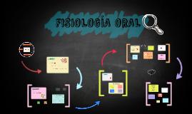 FISIOLOGÍA ORAL