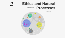 Ethics and Natural Processes
