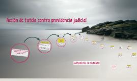 Copy of Acción de tutela contra providencia judicial