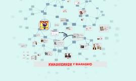 KWASHIORKOR Y MARASMO
