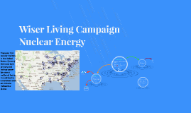 Wiser Living Campaign: Nuclear Energy