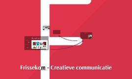 Frissekom- Creatieve communicatie