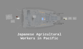 Japanese Agricultural Workers in Pacific