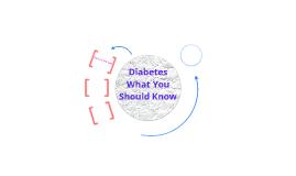 Type 1 Diabetes by Sherry Taylor on Prezi