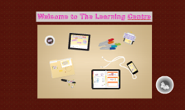 The Learning Centre Induction