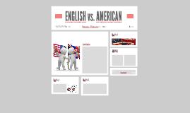ENGLISH vs. AMERICAN