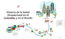 Historia de la Salud Ocupacional en el Colombia y en el Mund