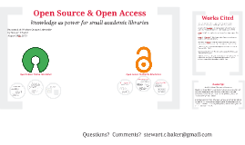 Open Access and Open Source: Knowledge as Power for Small University Libraries